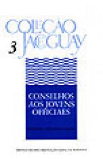 CONSELHOS AOS JOVENS OFICIAIS - Coleção Jaceguay - Volume 3