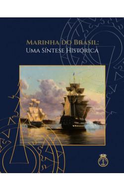 MARINHA DO BRASIL: UMA SÍNTESE HISTÓRICA