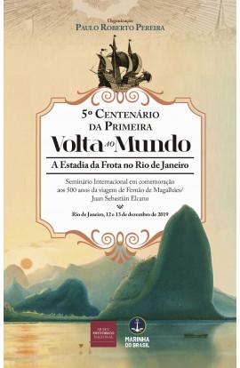 5º CENTENÁRIO DA PRIMEIRA VOLTA AO MUNDO : A ESTADIA DA FROTA NO RIO DE JANEIRO