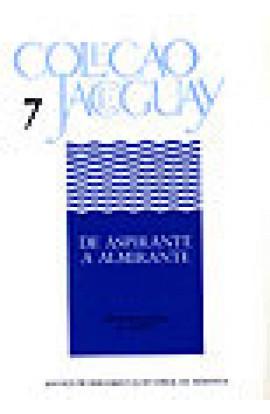 DE ASPIRANTE A ALMIRANTE - Coleção Jaceguay - Vol 7 - Tomo I