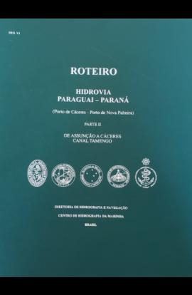 ROTEIRO – HIDROVIA PARAGUAI – PARANÁ. PARTE II. DE ASSUNÇÃO A CÁCERES. CANAL TAMENGO