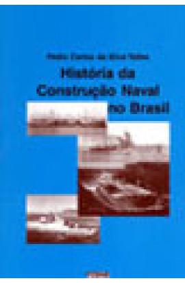 HISTÓRIA DA CONSTRUÇÃO NAVAL NO BRASIL