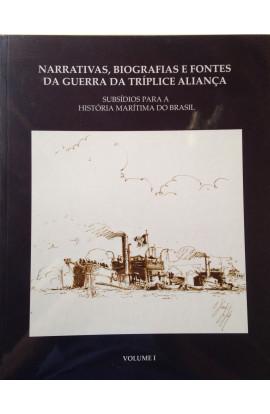 NARRATIVAS, BIBLIOGRAFIA E FONTES DA GUERRA DA TRÍPLICE ALIANÇA - Vol. 1