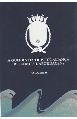 A GUERRA DA TRÍPLICE ALIANÇA - Reflexões e Abordagens - Vol. 2
