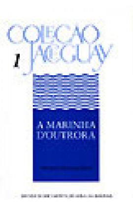 A MARINHA D'OUTRORA - Coleção Jaceguay - Volume 1