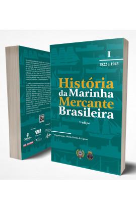 HISTÓRIA DA MARINHA MERCANTE - VOLUMES I e II