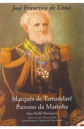 MARQUÊS DE TAMANDARÉ - O PATRONO DA MARINHA